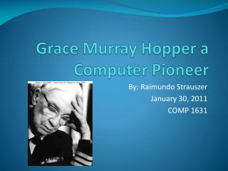Grace Murray Hopper a Computer Pioneer
