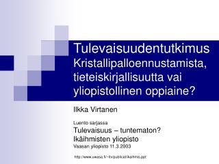 Ilkka Virtanen Luento sarjassa Tulevaisuus – tuntematon? Ikäihmisten yliopisto