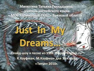 Just  In  My  Dreams…