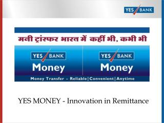 YES MONEY - Innovation in Remittance