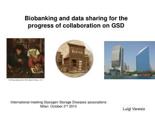 Biobanking and data sharing for the progress of collaboration on GSD
