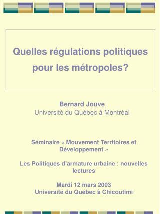 Quelles r�gulations politiques pour les m�tropoles?