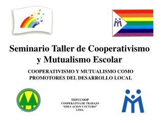 Seminario Taller de Cooperativismo y Mutualismo Escolar