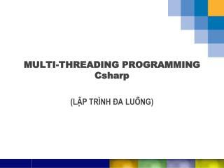MULTI-THREADING PROGRAMMING Csharp