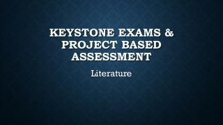 Keystone Exams & Project Based Assessment