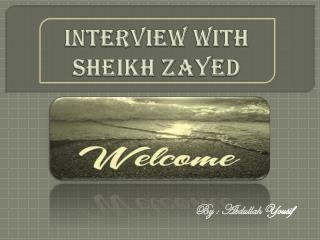 Interview with  sheikh  zayed