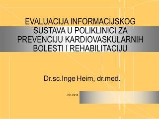 Dr.sc. Inge Heim , drd.
