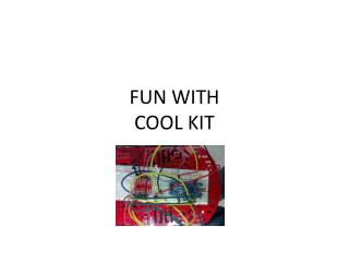 FUN WITH  COOL KIT