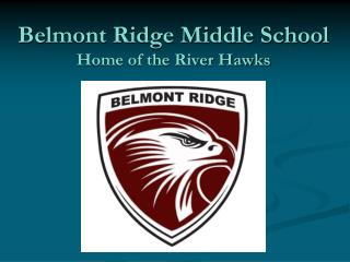 Belmont Ridge Middle School Home of the River Hawks