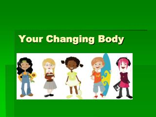 Your Changing Body