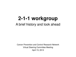 Cancer Prevention and Control Research Network Virtual Steering Committee Meeting April 15, 2013
