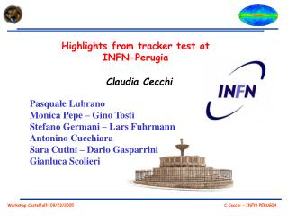 Highlights from tracker test at INFN-Perugia