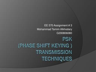 PSK  (Phase Shift Keying ) Transmission Techniques