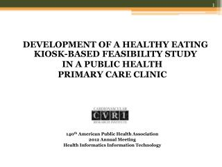DEVELOPMENT OF A HEALTHY EATING KIOSK-BASED FEASIBILITY STUDY  IN A PUBLIC HEALTH