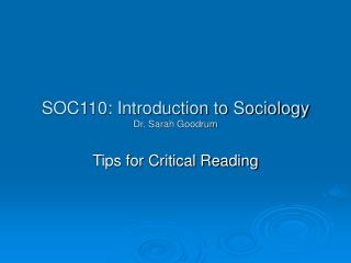 SOC110: Introduction to Sociology Dr. Sarah Goodrum