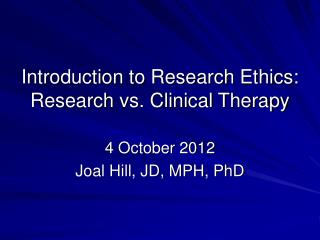Introduction to Research Ethics: Research vs. Clinical Therapy