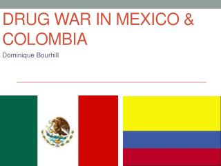 Drug war in Mexico & Colombia