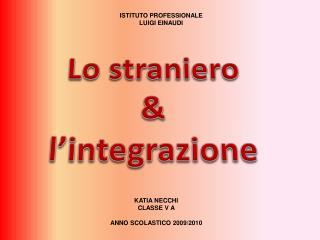Lo straniero & l'integrazione
