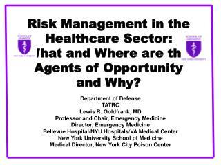 Department of Defense TATRC Lewis R. Goldfrank, MD Professor and Chair, Emergency Medicine