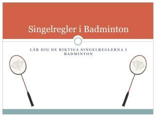 Singelregler i  Badminton