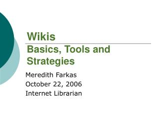 Wikis Basics, Tools and Strategies