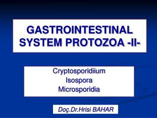 GASTROINTESTINAL SYSTEM PROTOZOA -II-