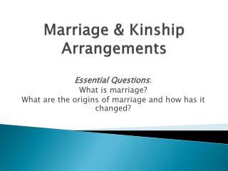 Marriage & Kinship Arrangements