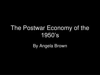 The Postwar Economy of the 1950's
