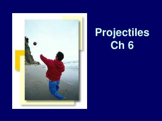 Projectiles Ch 6