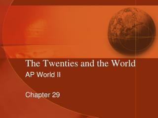 The Twenties and the World
