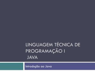 Linguagem t�cnica de programa��o I  Java