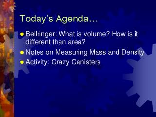 Today�s Agenda�