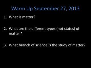 Warm Up September 27, 2013