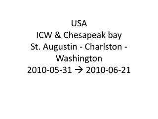 USA  ICW & Chesapeak bay St. Augustin - Charlston - Washington 2010-05-31   2010-06-21
