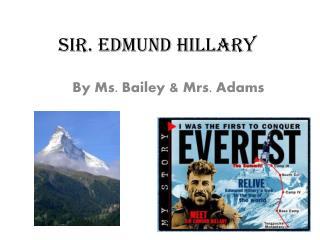 Sir. Edmund Hillary