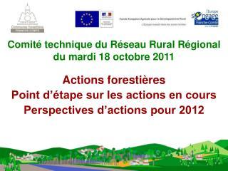 Actions forestières Point d'étape sur les actions en cours Perspectives d'actions pour 2012