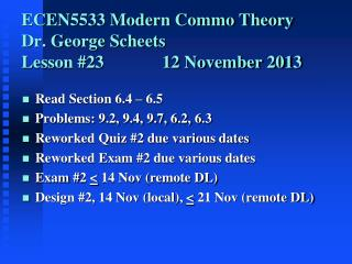 ECEN5533 Modern Commo Theory Dr. George Scheets		 Lesson #23  		12 November 2013