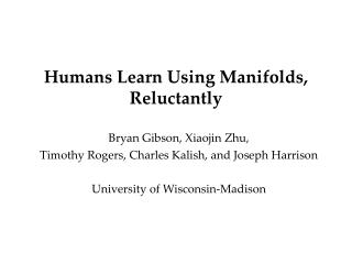 Humans Learn Using Manifolds,  Reluctantly