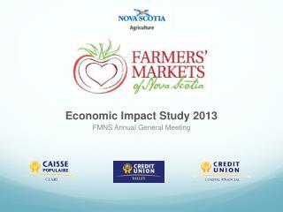 Economic Impact Study 2013 FMNS Annual General Meeting