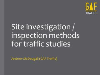Site investigation / inspection methods for traffic studies
