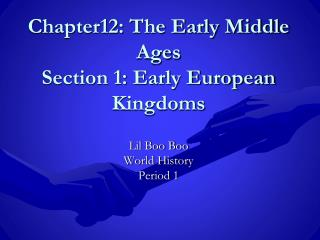 Chapter12: The Early Middle Ages Section 1: Early European Kingdoms