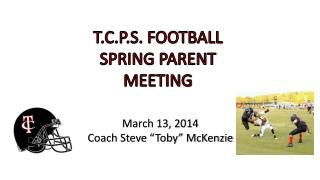 T.C.P.S. FOOTBALL SPRING PARENT MEETING