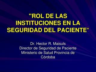 """""""ROL DE LAS INSTITUCIONES EN LA SEGURIDAD DEL PACIENTE """""""