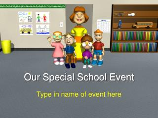 Our Special School Event