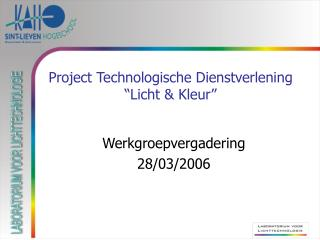 """Project Technologische Dienstverlening  """"Licht & Kleur"""""""