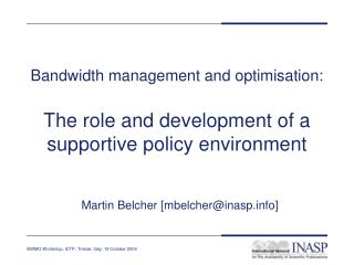 Bandwidth management and optimisation: The role and development of a supportive policy environment
