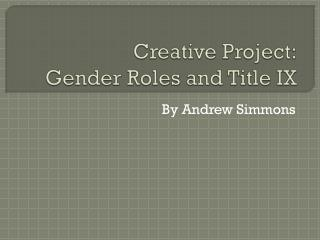 Creative Project: Gender Roles and Title IX
