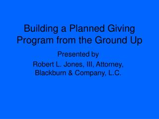 Building a Planned Giving Program from the Ground Up
