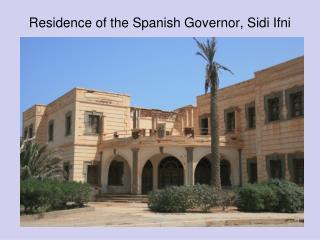 Residence of the Spanish Governor, Sidi Ifni