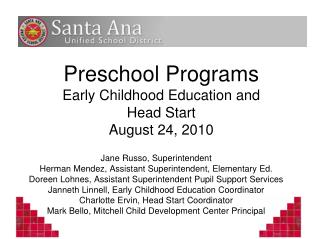 Preschool Programs Early Childhood Education and  Head Start August 24, 2010